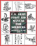 U. S. Army First Aid Manual for Soldiers, Department of the Army Staff, 1592283810