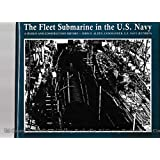 The Fleet Submarine in the U.S. Navy: A Design and Construction History