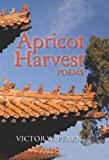 Apricot Harvest, Victor W. Pearn, 098465237X