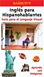 Ingles para Hispanohablantes Guia para el Lenguaje Visual, , 0764122835