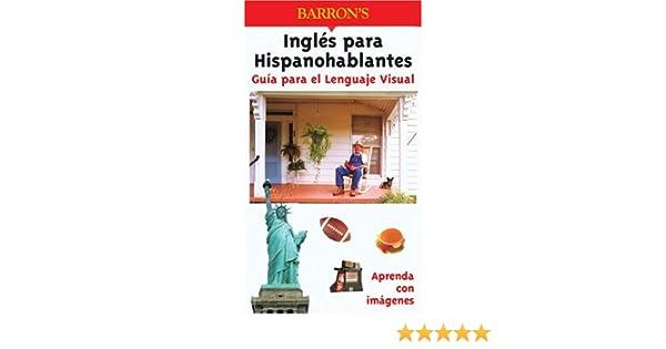 Ingles para Hispanohablantes Guia para el Lenguaje Visual (Visual Language Guides): Karl-heinz Brecheis, Rudi Kost, Robert Valentin: 9780764122835: ...