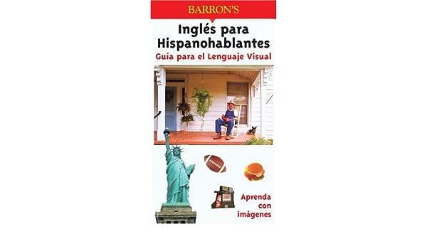Ingles para Hispanohablantes Guia para el Lenguaje Visual (Visual Language Guide): Karl-heinz Brecheis, Rudi Kost, Robert Valentin: 9780764122835: ...