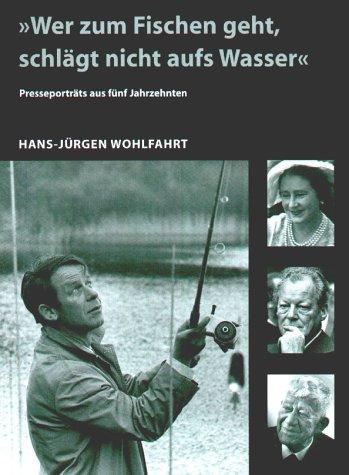 Wer Zum Fischen Geht Schlägt Nicht Auf Wasser Wohlfahrt Hans Jürgen Grambow Jürgen Bücher