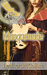 Masquerade (The Dragonfly Chronicles Book 3)