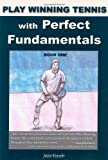 img - for Play Winning Tennis with Perfect Fundamentals by Julio Yacub (2008-07-15) book / textbook / text book