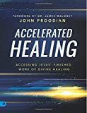 img - for Accelerated Healing (Large Print Edition): Accessing Jesus' Finished Work of Divine Healing book / textbook / text book