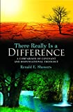 There Really Is a Difference! A Comparison of Covenant and Dispensational Theology