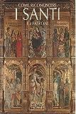 img - for Come riconoscere i santi e i patroni nell'arte e nelle immagini popolari book / textbook / text book