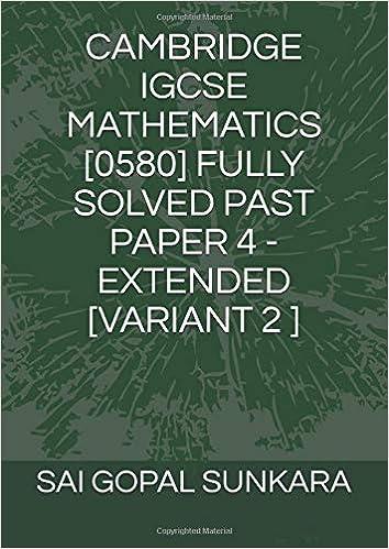 CAMBRIDGE IGCSE MATHEMATICS [0580] FULLY SOLVED PAST PAPER 4