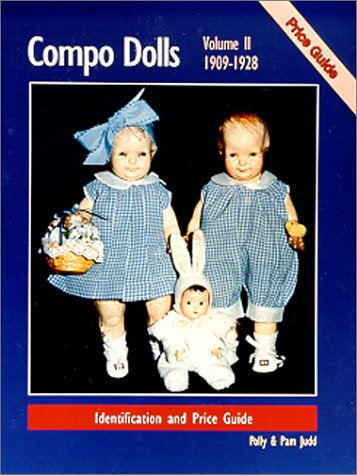 Compo Dolls II: 1909-1928 Identification and Price Guide, (Volume 2) (Composition Dolls) (v. 2)