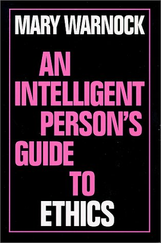 An Intelligent Person's Guide to Ethics (Intelligent Person's Guide Series)