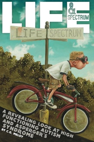 Life & Spectrum: A revealing look at high functioning autism and asperger's syndrome