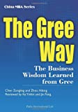 The Gree Way : The Business Wisdom Learned from Gree, , 1844641139