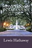 Honeymoon in Savannah: a Detective Santy Mystery, Lewis Hathaway, 1495486109