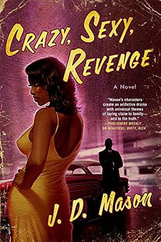Crazy, Sexy, Revenge (Gatewood Family, book 3) by J D Mason