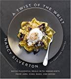 A Twist of the Wrist, Nancy Silverton, 1400044073