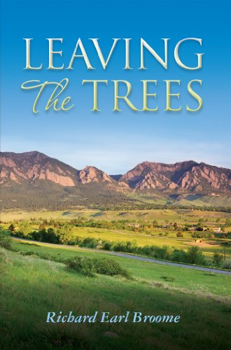 Leaving The Trees (Leaving The Trees Journey Book 1) by [Broome, Richard]