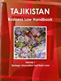 Tajikistan Business Law Handbook, IBP USA, 1438771177