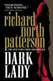 Dark Lady, Richard North Patterson, 0375727892