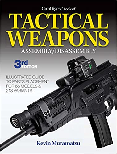 Gun Digest Book of Tactical Weapons Assembly/Disassembly (Gun Digest Book of Firearms Assembly/Disassembly)