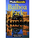 PhotoSecrets Balboa Park by Andrew Hudson front cover