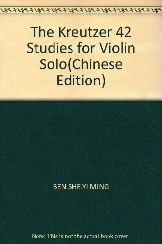 The Kreutzer 42 Studies for Violin Solo(Chinese Edition)