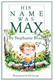 img - for His Name Was Max book / textbook / text book