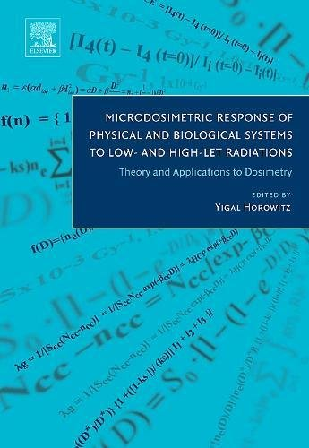 Microdosimetric Response of Physical and Biological Systems to Low- and High-LET Radiations: Theory and Applications to