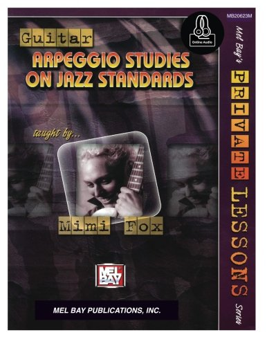 Guitar Arpeggio Studies on Jazz Standards (Mel Bay's Private Lessons)