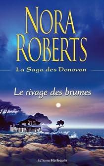 La Saga des Donovan, tome 1 : Le rivage des brumes par Roberts