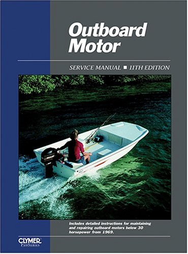 Outboard Volume Manual Motor Service (Outboard Motor Service Manual: Service Manual/Covering Motors Below 30 Horsepower from 1969 (OUTBOARD MOTOR SERVICE MANUAL VOL 1))