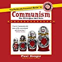 The Politically Incorrect Guide to Communism Audiobook by Paul Kengor Narrated by John McLain