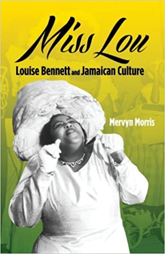 Book Miss Lou: Louise Bennett and Jamaican Culture by Mervyn Morris (2014-03-17)