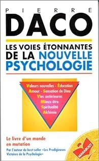 Les voies étonnantes de la nouvelle psychologie par Pierre Daco