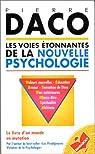 Les voies étonnantes de la nouvelle psychologie par Daco