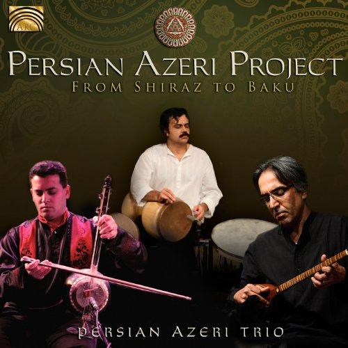 Persian Azeri Project: From Shiraz to Baku