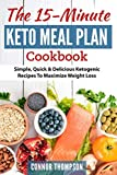 The 15 Minute Keto Meal Plan: Simple, Quick
