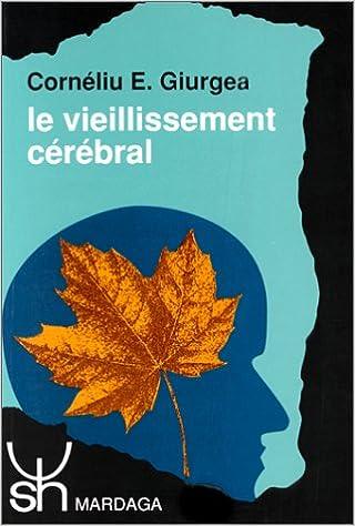Book Le vieillissement cérébral: Normal et réussi, le défi du XXIe siècle (Psychologie et sciences humaines) (French Edition)