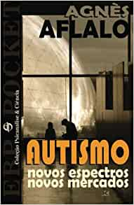 Autismo - Novos espectros, novos mercados (Portuguese