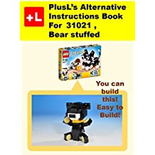 PlusL's Alternative Instruction For 31021,Bear stuffed: You can build the Bear stuffed out of your own bricks!