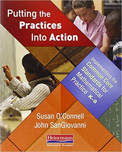 Putting the practices into action implementing the common core putting the practices into action implementing the common core standards for mathematical practice k 8 susan oconnell john sangiovanni 9780325046556 fandeluxe Images
