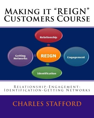 Making it ''REIGN'' Customers by Stafford Charles