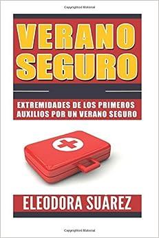 Book Verano seguro: Extremidades de los primeros auxilios por un verano seguro