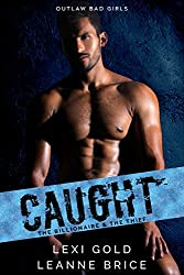 Caught: The Billionaire and the Thief (Outlaw Bad Girls Book 2)