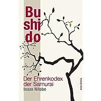 Bushido. Der Ehrenkodex der Samurai