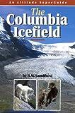 Columbia Icefield, Robert W. Sandford, 1551536196