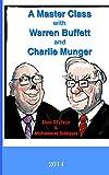 A Master Class with Warren Buffett and Charlie Munger