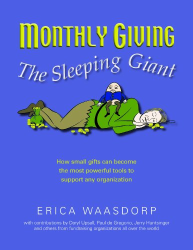 Monthly Giving. The Sleeping Giant. How Small Gifts Can Be Powerful Tools to Support Any Organization. ()