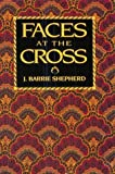 Faces at the Cross, J. Barrie Shepherd, 0835807150