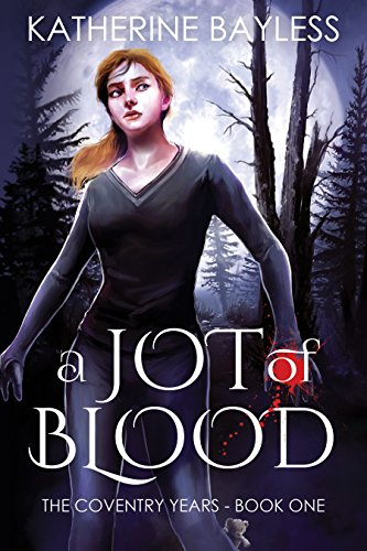 A Jot of Blood (The Coventry Years Book 1) -